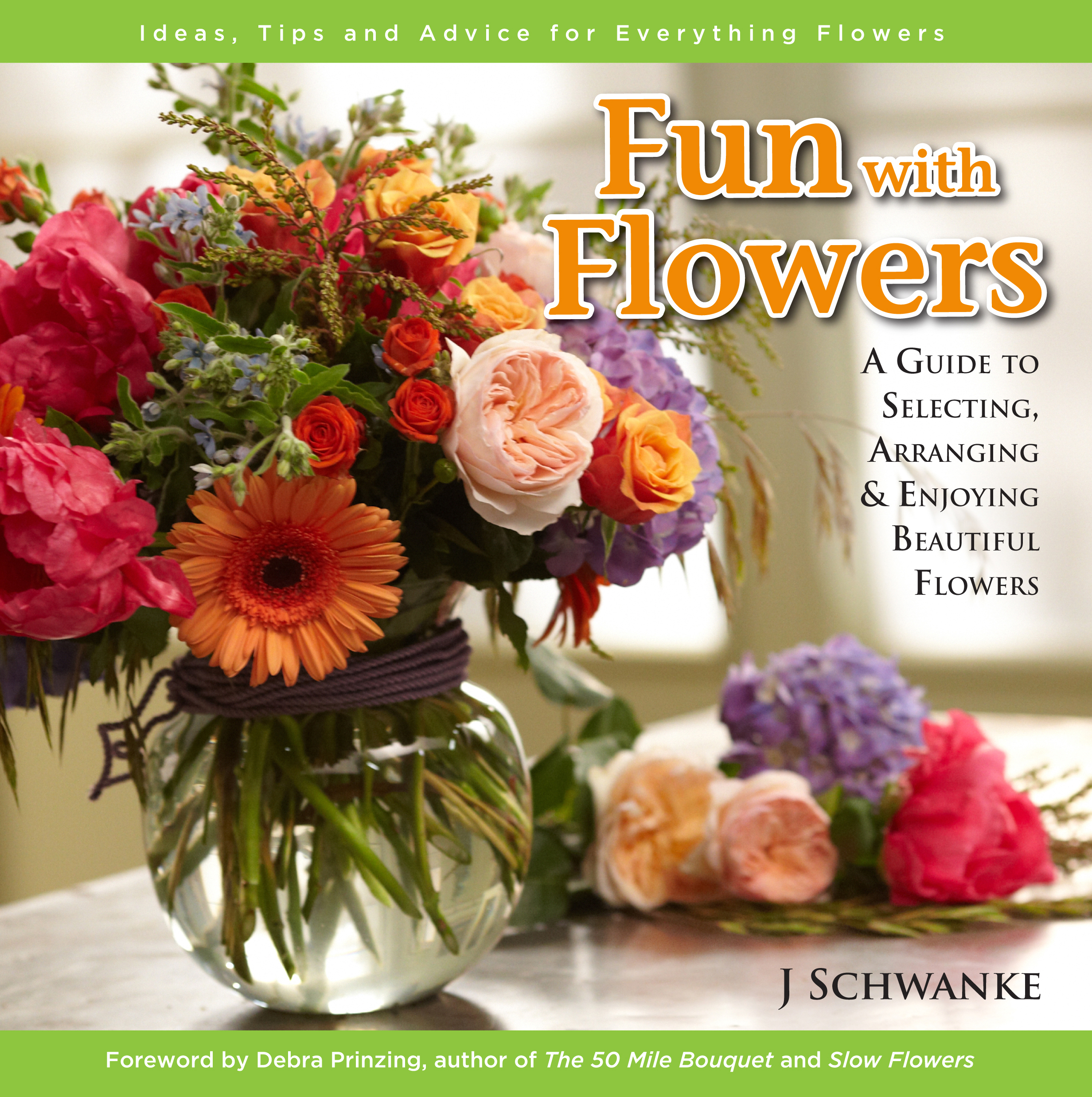Fun With Flowers by J Schwanke